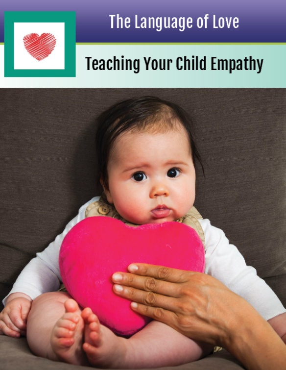 The Language of Love_Teaching Empathy to Kids
